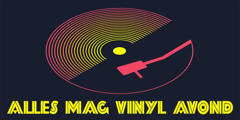 Alles Mag Vinyl Avond