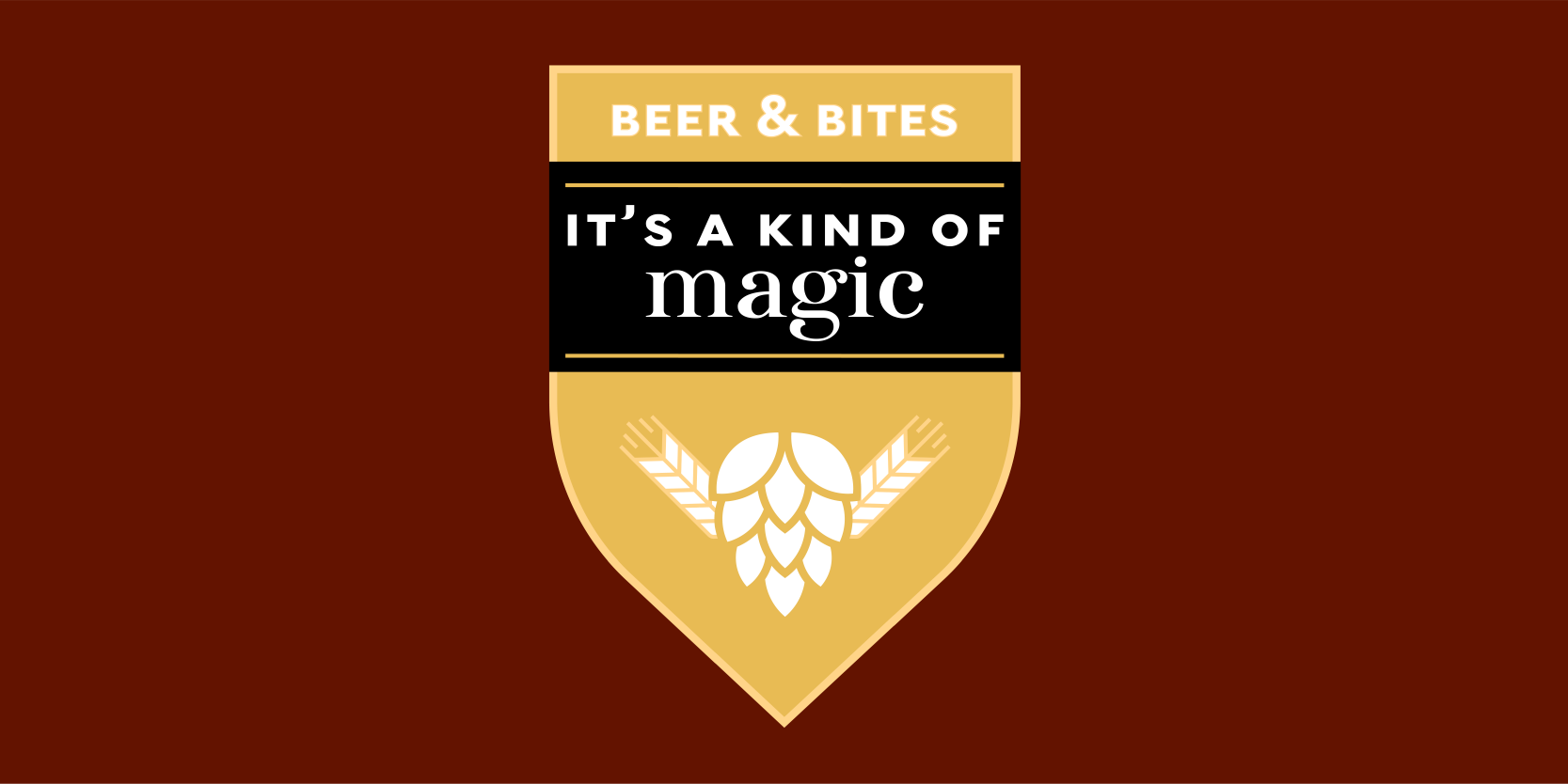 It's A Kind Of Magic | Beer & Bites