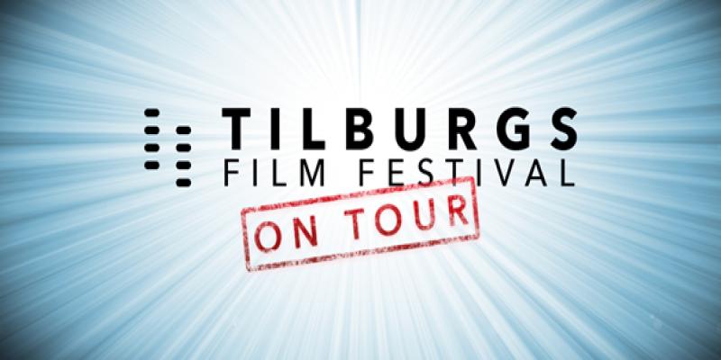Tilburgs Filmfestival On Tour